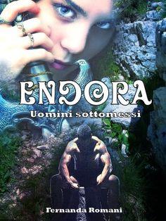 """Recensione:+""""Endora+-+Uomini+sottomessi""""+di+Fernanda+Romani"""
