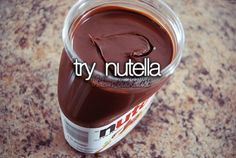 Try nutella. ✔️