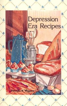 Depression Era Recipes by Patricia R Wagner 0934860556 9780934860550 Old Recipes, Vintage Recipes, Cookbook Recipes, Real Food Recipes, Frugal Recipes, Retro Recipes, Frugal Meals, Canning Recipes, Family Recipes