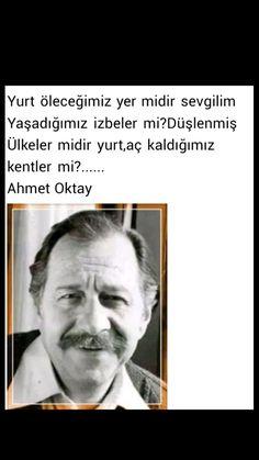 Yurt öleceğimiz yer midir sevgilim? Ahmet Oktay