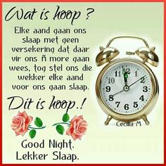 Wat is hoop? Good Night Quotes, Good Morning Good Night, Evening Greetings, Evening Quotes, Goeie Nag, Afrikaans Quotes, Thank You Jesus, Special Quotes, Day Wishes