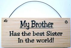 Love My Brother And Sister Quotes. QuotesGram Love My Siblings Quotes - Business Quotes Brother Quotes & Sayings Images : Page 5 My Brother And Sister Brother N Sister Quotes, I Love My Brother, Best Sister, Sister Sayings, Brother Brother, Brother Gifts, Funny Sister, Lil Sis, Cute Quotes