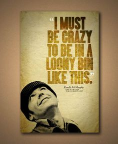 """One Flew Over The Cuckoo's Nest """"I Must Be Crazy"""" Quote Poster"""