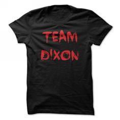 Team Dixon - #gifts #funny gift. SATISFACTION GUARANTEED  => https://www.sunfrog.com/TV-Shows/team-dixon.html?id=60505