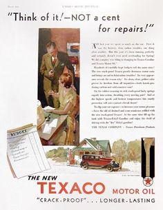 1931 Texaco Motor Oil vintage ad. Think of it! Not a cent for repairs! The new Texaco Motor Oil. Crack Proof. Longer Lasting.