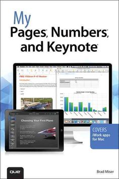 My Pages, Numbers, and Keynote: Covers Iwork Apps for MAC