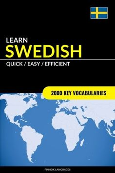 Learn Swedish – Quick / Easy / Efficient: 2000 Key Vocabularies
