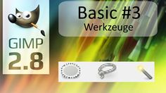GIMP 2.8 - Tutorial - Basics #3 - Werkzeuge - Elliptisch - Freihand - Za...