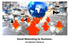 social-networking-for-business-is-it-genius by AcceleratedBuySell via Slideshare
