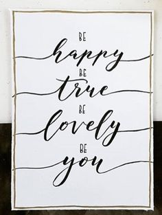 Be happy Be true be lovely be you Calligraphy Doodles, How To Write Calligraphy, Calligraphy Quotes, Cute Friendship Quotes, Painting Templates, Handwritten Quotes, Hand Lettering Alphabet, Drawing Quotes, Creative Lettering