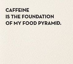 Front: Caffeine is the foundation of my food pyramid Inside: Blank sapling press…
