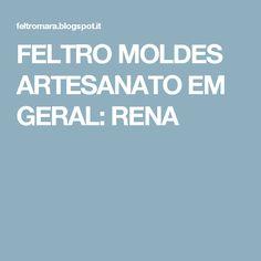 FELTRO MOLDES ARTESANATO EM GERAL: RENA