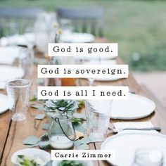 """God is good. God is sovereign. God is all I need."" Carrie Zimmer // Sometimes in the small, God is teaching us something great. CLICK for more on this beautiful truth."