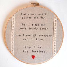 The Luckiest - Ben Folds Song Lyrics - Embroidery Hoop Art Wall Hanging - Unisex Baby Girl or Boy Nursery Decor, Children's Bedroom, Love