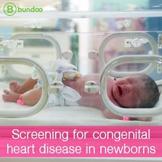 In 2011 the AAP recommended all newborns be screened for heart defects. Learn more about the screening process.