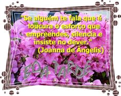 "BOA TARDE - good afternoon Grupo Espíritas Há 1 publicação neste tópico.  Grupo Espíritas ""Se alguém te fala que é loucura o esforço que empreendes, silencia e insiste no dever."" (Joanna de Ângelis)  ""If someone tells you it's crazy that you undertake the effort, silences and insists on duty."" (Joanna de Angelis)"