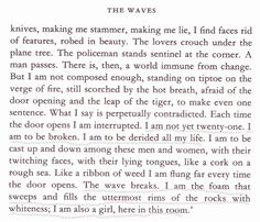 I love this woman, this writer, this heartbroken classy lady genius. (Virginia Woolf - The Waves)