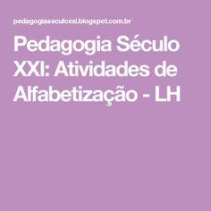 Pedagogia                                        Século                                         XXI: Atividades de Alfabetização - LH