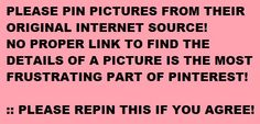 How hard is it for people, everywhere on the internet, to state the original sources for the pictures they upload? The lack of people doing the right thing, is so frustrating, especially when you want to find out details about specific pictures. I am noticing it is very common on Tumbr & here on Pinterest! Grrr.