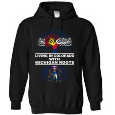 [Hot tshirt name origin] LIVING IN COLORADO WITH MICHIGAN ROOTS   Coupon Today