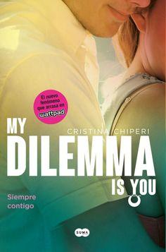 My dilemma is you 3: Siempre contigo. Cristina Chiperi