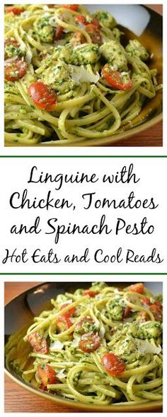 Linguine with Chicken, Tomatoes and Spinach Pesto   Hot Eats and Cool Reads