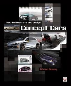 Car Design Education Tips: Book: How to illustrate and design Concept Cars