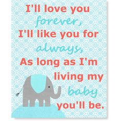I'll Love You Forever Nursery Art Quote Aqua Coral Gray Elephant... ($14) ❤ liked on Polyvore featuring home, children's room, children's decor, home & living, home décor, light blue, wall décor and wall hangings