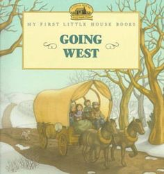 Going West - Little House Books - By: Laura Ingalls Wilder Illustrated By: Renee Graef Laura Ingalls Wilder, House Illustration, Illustrations, Go West, Wild West, Garth Williams, Classic Artwork, Covered Wagon, Special Pictures
