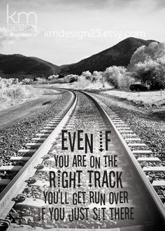 On the Right Track - 5x7 Inspirational Quote Art Print