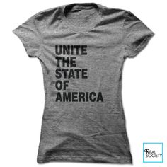 Unite The State Of America   Political Statement T-shirt   Political Statement shirt   Inspirational Collection   Women's T-shirt by 4RealSociety on Etsy