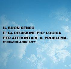 Il buon senso è la decisione più logica per affrontare il problema.