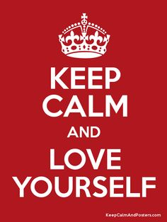 keep calm  | Keep Calm and LOVE YOURSELF Poster
