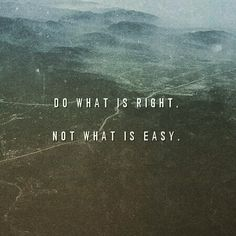 Do what is right  #quote #quotes #comment #comments #tweegram #quoteoftheday #life #instagood #igers #instagramhub #tbt #instadaily #true #instamood #word