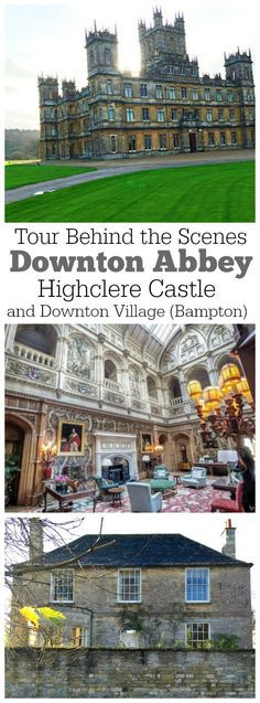 A behind-the-scenes tour of the places where Downton Abbey was filmed: Highclere Castle and Downtown Village (Bampton).