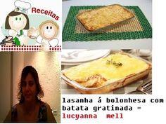 LASANHA Á BOLONHESA COM BATATA-GRATINADA=CANAL  LUCYANNA  MELL