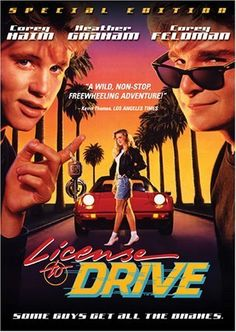 License to Drive (1988). Yep...this movie is funny.