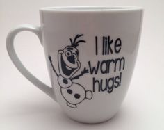 Disneys Frozen inspired Olaf the Snowman Coffee Mug - I like warm hugs!