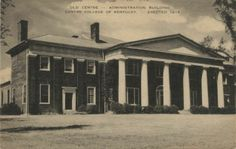 Old Centre Administration Building, Centre College-1925-1955