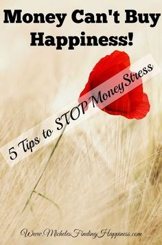 Money Can't Buy Happiness, 5 Tips to Stop Money Stress