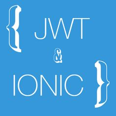 using json web tokens jwt for custom authentication in ionic 2 part 1