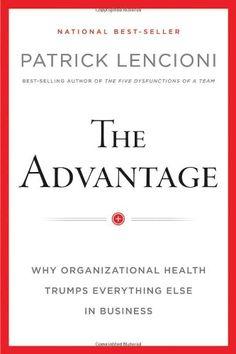The Advantage: Why Organizational Health Trumps Everything Else In Business by Patrick M. Lencioni http://www.amazon.com/dp/0470941529/ref=cm_sw_r_pi_dp_eos7tb0GYGWZK