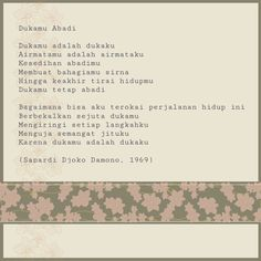 Dukamu abadi - Poem by Sapardi Djoko Damono Great Quotes, Me Quotes, Poems Beautiful, Joko, Quotes Indonesia, Poetry Quotes, Literature, Dan, Motivational