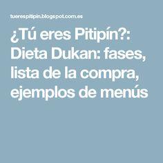 ¿Tú eres Pitipín?: Dieta Dukan: fases, lista de la compra, ejemplos de menús