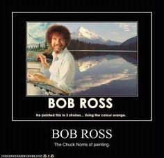 I loved bob ross.