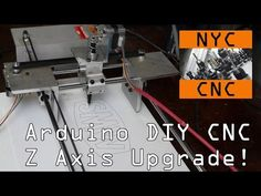 DIY Arduino CNC: Z Axis Upgrade & ChiliPeppr! Widget34 - YouTube