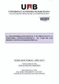 La transformación digital y su impacto en la industria cinematográfica : el caso de las producciones estereoscópicas / Emilio Molina Ordóñez ; director, Rosa Franquet i Calvet