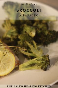 This Garlic Lime Broccoli is a delicious and healthy AIP Paleo side dish recipe. It is the best roasted broccoli recipe I have ever had. Roasted Broccoli Recipe, Roasted Garlic, Paleo Side Dishes, Side Dish Recipes, Autoimmune Paleo, Weeknight Dinners, The Best, Lime, Healing