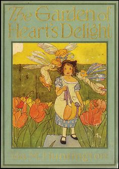 """""""The Garden of Heart's Delight"""" illustrated by Maginel Wright Enwright """"The Garden of Heart's Delight,"""" A Fairy Tale by Ida Huntington, with pictures by Maginel Wright Enright, Chicago: Rand McNally and Co. Vintage Book Covers, Vintage Children's Books, Antique Books, Illustration Art Nouveau, Children's Book Illustration, Book Illustrations, Old Children's Books, Beautiful Book Covers, Book Cover Art"""