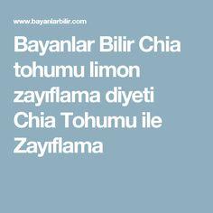 Bayanlar Bilir Chia tohumu limon zayıflama diyeti Chia Tohumu ile Zayıflama